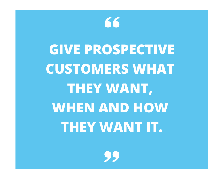 give perspective customers what they want