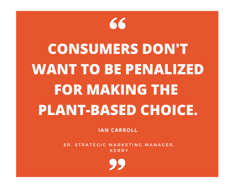 consumers don't want to be penalized for making the plant based choice as a clean label food trends